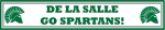 De La Salle Go Spartans! Banner***Will be available for pick-up mid-April***