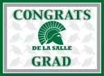 Congrats De La Salle Grad Yard Sign**Will be available for pick up mid-April**